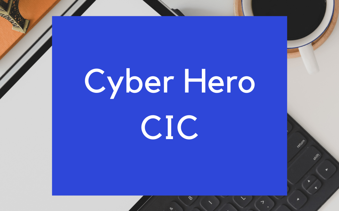 Cyber Hero: We are now a CIC!